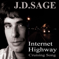 J.D.Sage Troubadour Campanologist Internet Highway Cruising Song