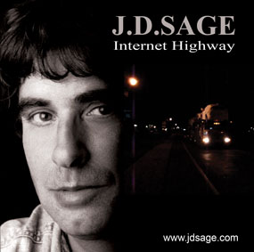 "J.D.SAGE Troubadour Campanologist ""Internet Highway"" single www.jdsage.comJ.D.SAGE Troubadour Campanologist ""Internet Highway"" single www.jdsage.com"